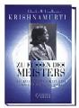 Krishnamurti, Jiddu - ZU FÜSSEN DES MEISTERS