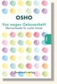 Osho, Von wegen Gelassenheit!