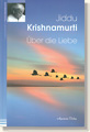 Krishnamurti, Über die Liebe